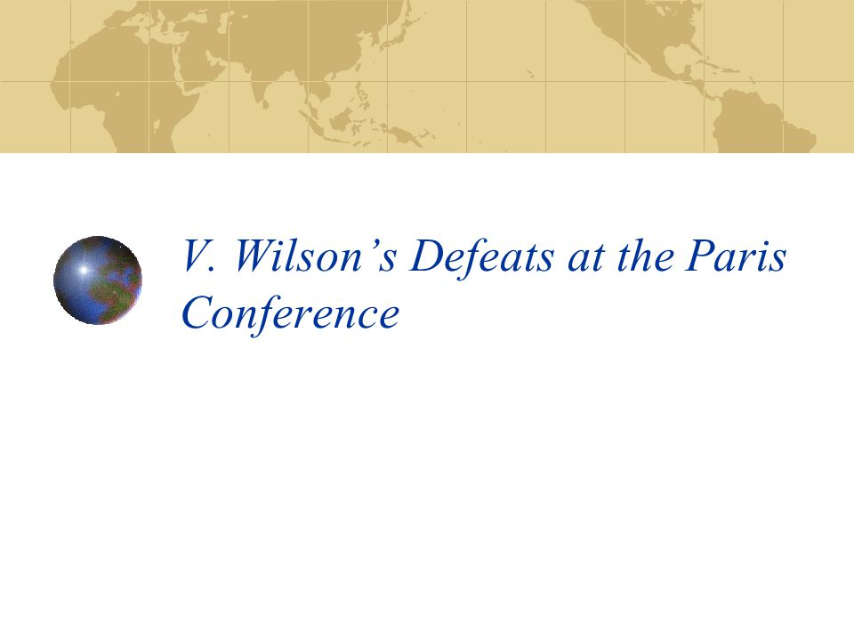 V. Wilson's Defeats at the Paris Conference