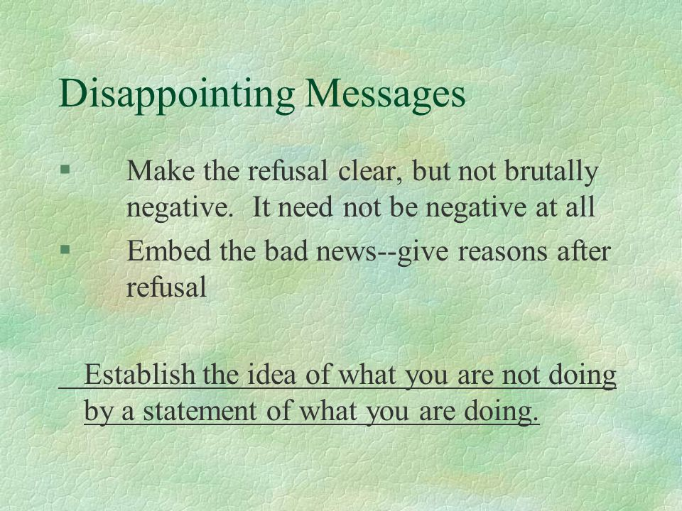 Disappointing Messages §Make the refusal clear, but not brutally negative.