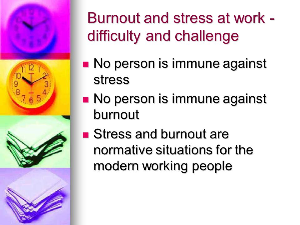 Social symptoms of Burnout Isolation and alienation Isolation and alienation the whole world is against me the whole world is against me Deliberate damaging the work Deliberate damaging the work Low frustration tolerance to other people's behavior Low frustration tolerance to other people's behavior Negative attitude towards other people Negative attitude towards other people Putting down, ridicule other people Putting down, ridicule other people