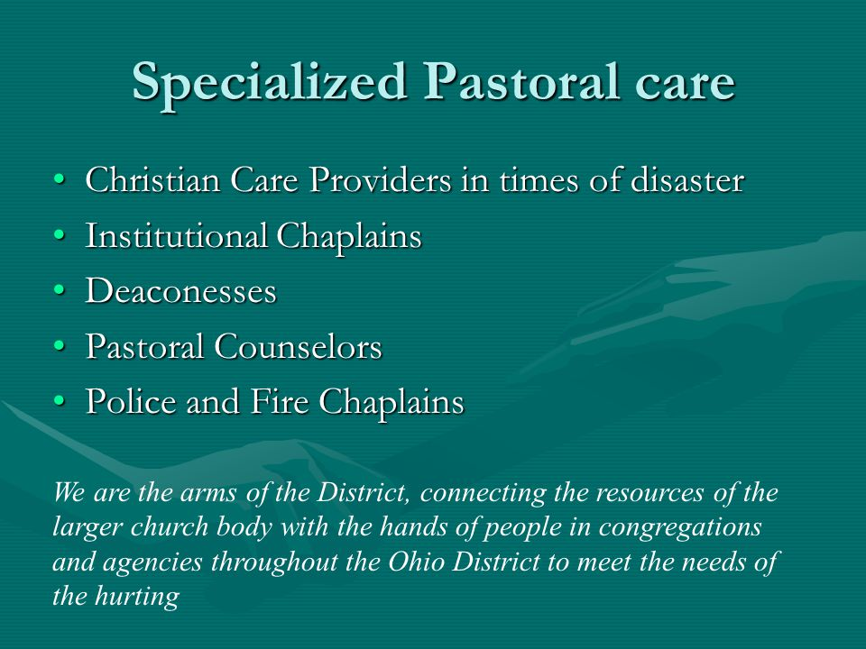 Specialized Pastoral care Christian Care Providers in times of disaster Institutional Chaplains Deaconesses Pastoral Counselors Police and Fire Chapla