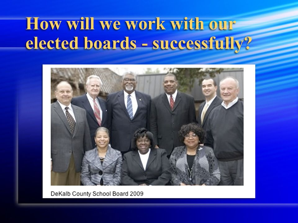 How will we work with our elected boards - successfully