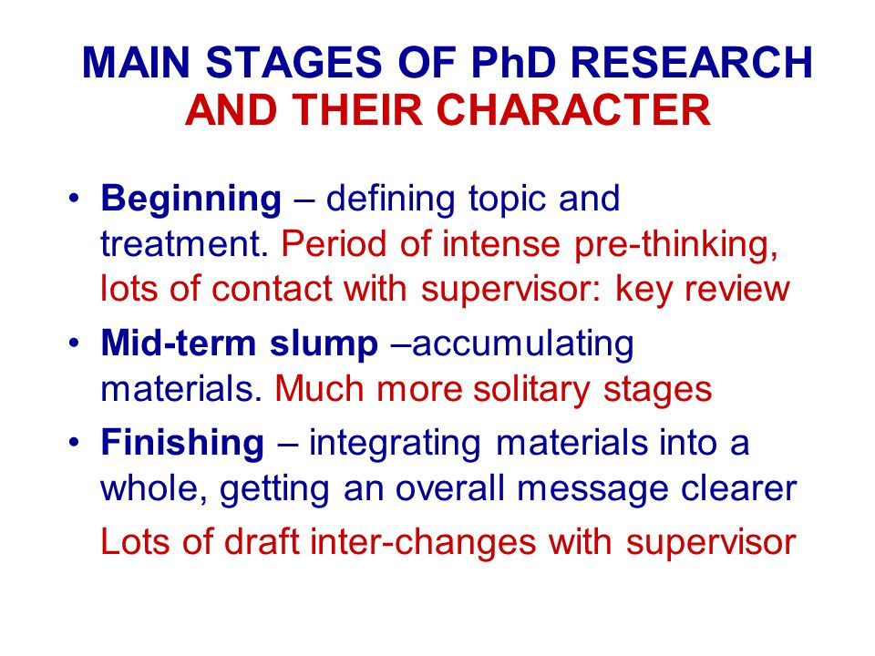 MAIN STAGES OF PhD RESEARCH AND THEIR CHARACTER Beginning – defining topic and treatment.