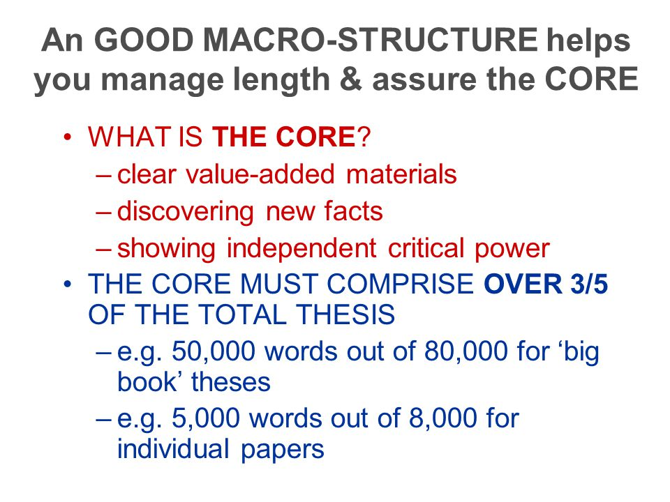 An GOOD MACRO-STRUCTURE helps you manage length & assure the CORE WHAT IS THE CORE.
