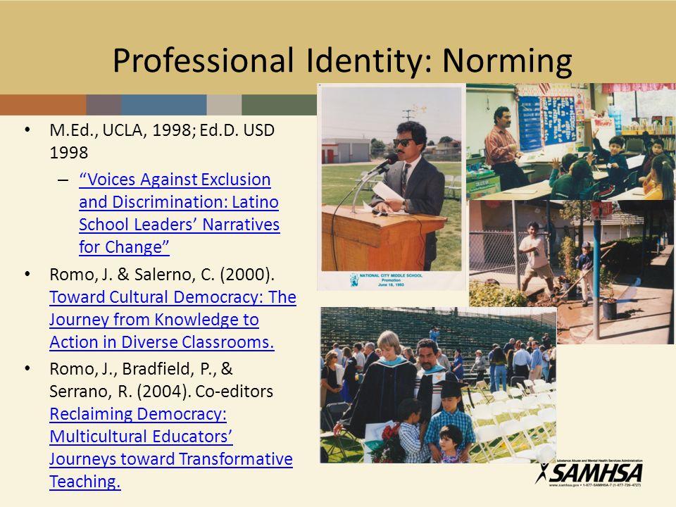 Professional Identity: Norming M.Ed., UCLA, 1998; Ed.D.