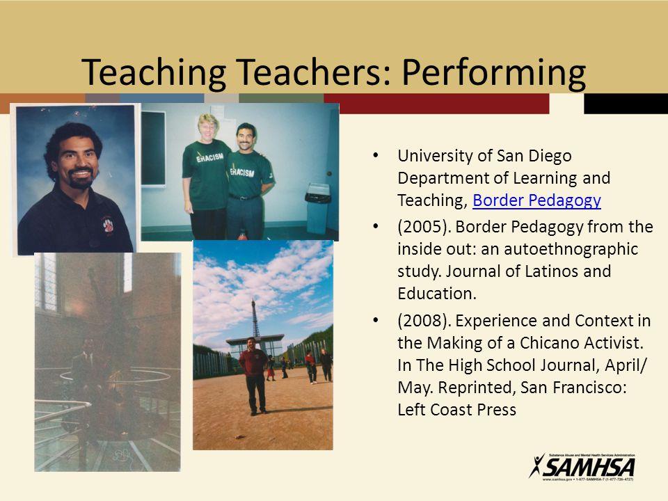 Teaching Teachers: Performing University of San Diego Department of Learning and Teaching, Border PedagogyBorder Pedagogy (2005).