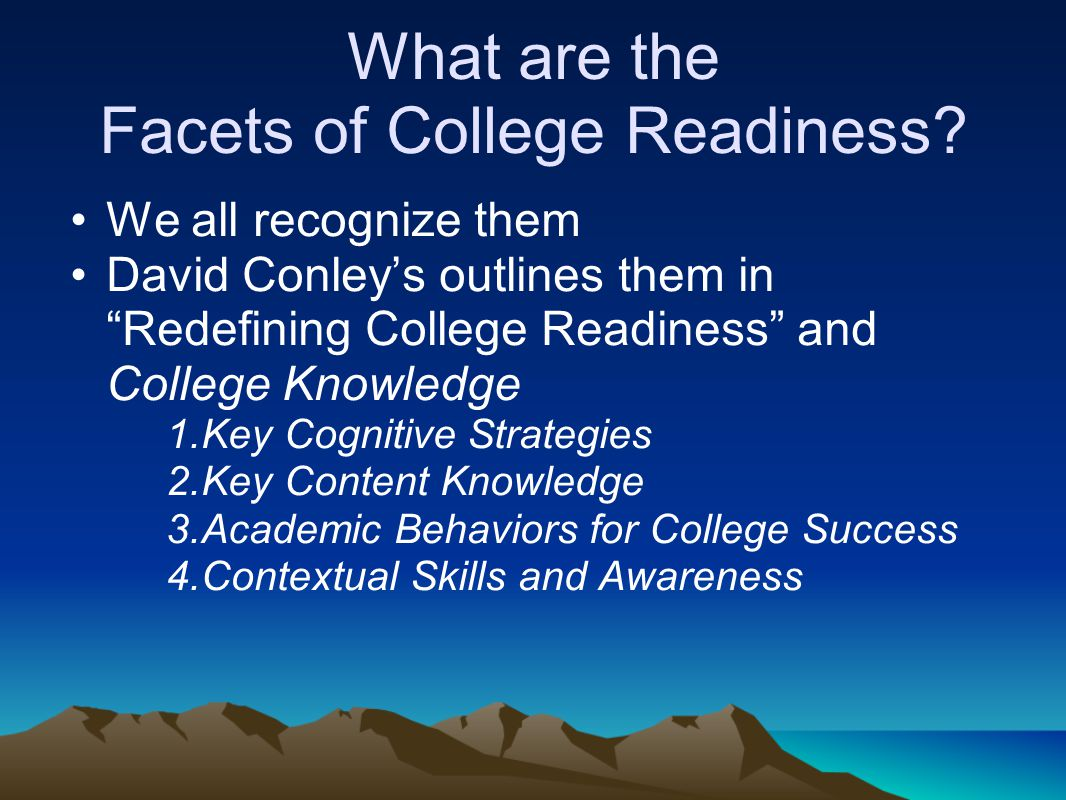 What are the Facets of College Readiness.