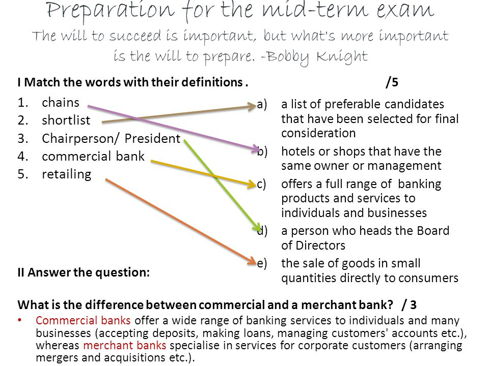 Preparation for the mid-term exam The will to succeed is important, but what s more important is the will to prepare.