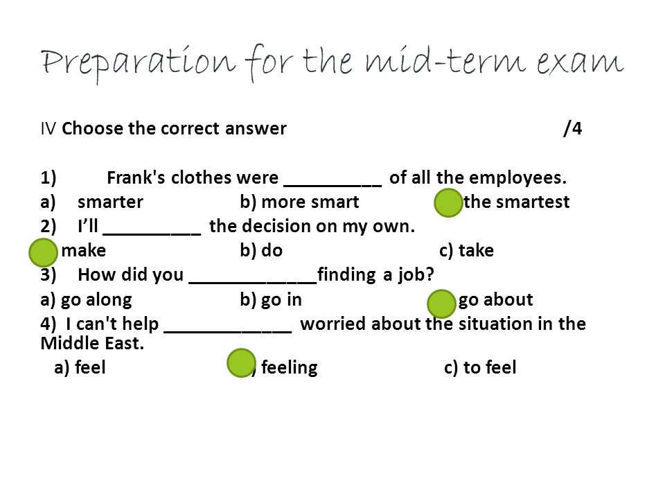 Preparation for the mid-term exam IV Choose the correct answer /4 1)Frank s clothes were __________ of all the employees.