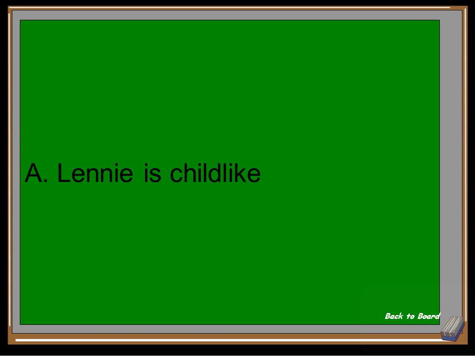 What does this show about Lennie. Lennie who had been watching, imitate George exactly.