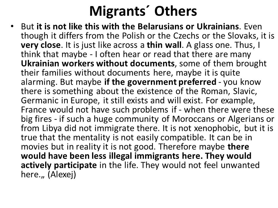 Migrants´ Others But it is not like this with the Belarusians or Ukrainians.