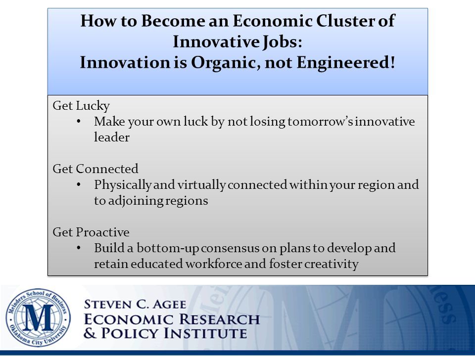 How to Become an Economic Cluster of Innovative Jobs: Innovation is Organic, not Engineered.