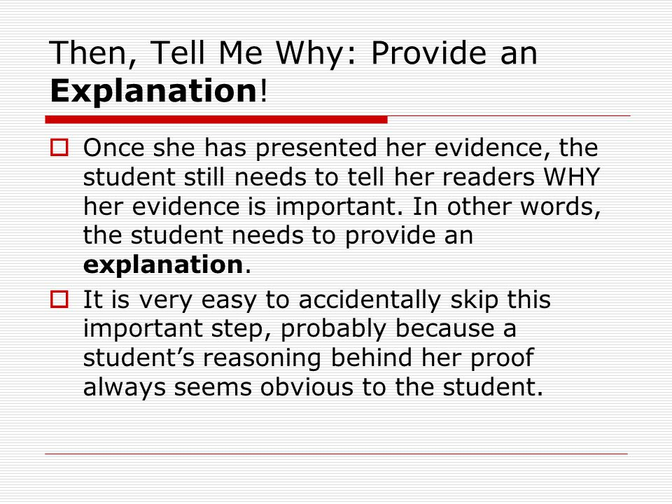 Then, Tell Me Why: Provide an Explanation.