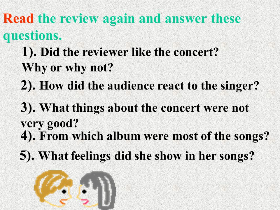 Read the review again and answer these questions. 1).