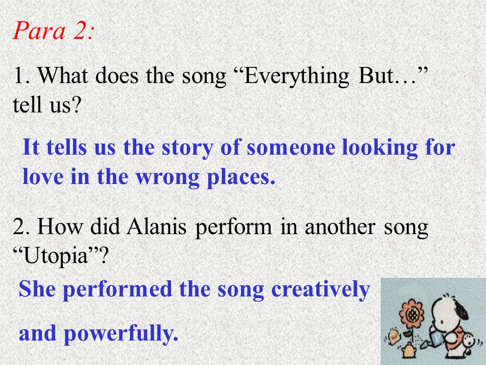 Para 2: 1. What does the song Everything But… tell us.
