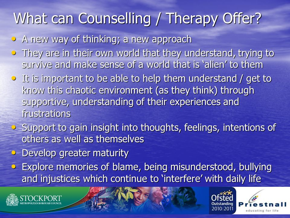 What can Counselling / Therapy Offer.