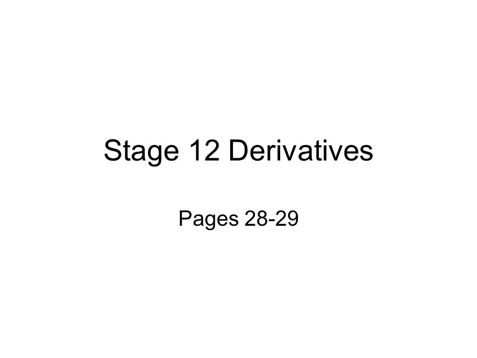 Stage 12 Derivatives Pages 28-29