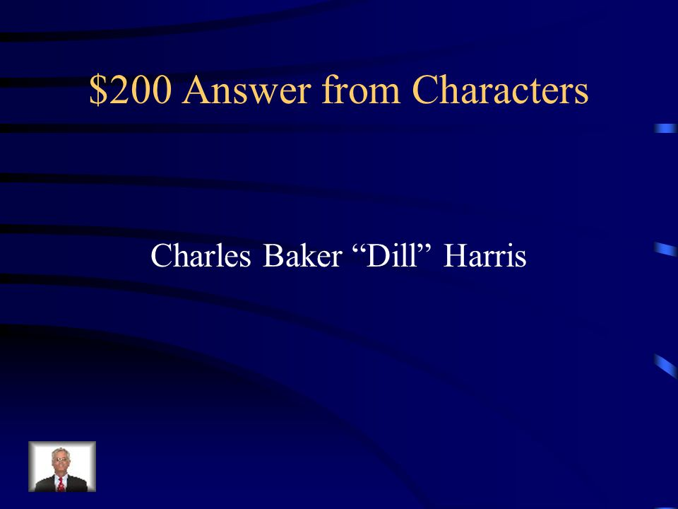 "$200 Question from Characters Small for his age, stays with his Aunt Rachel (the Finches' next-door neighbor) every summer, creative, tells ""tall tale"