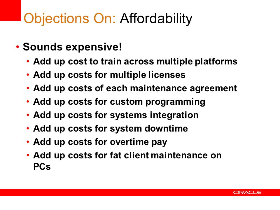 Objections On: Affordability Sounds expensive.