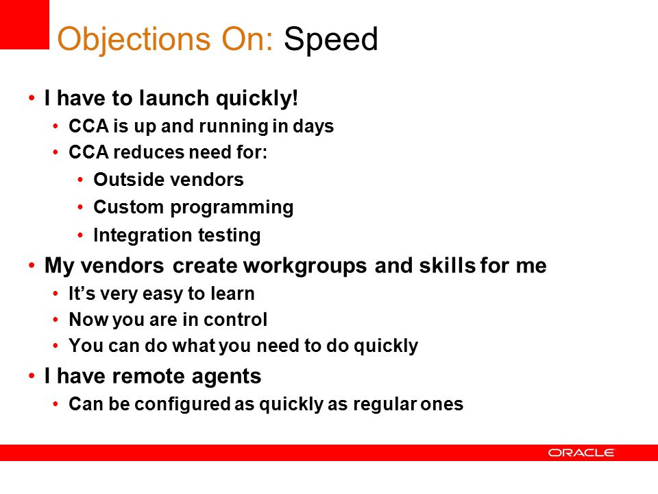 Objections On: Speed I have to launch quickly.