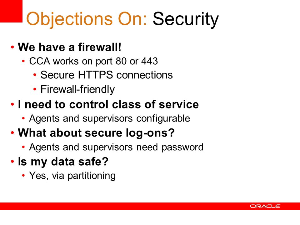 Objections On: Security We have a firewall.