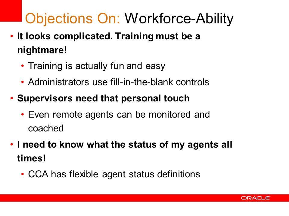 Objections On: Workforce-Ability It looks complicated.