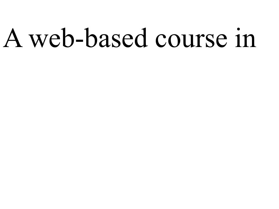 A web-based course in