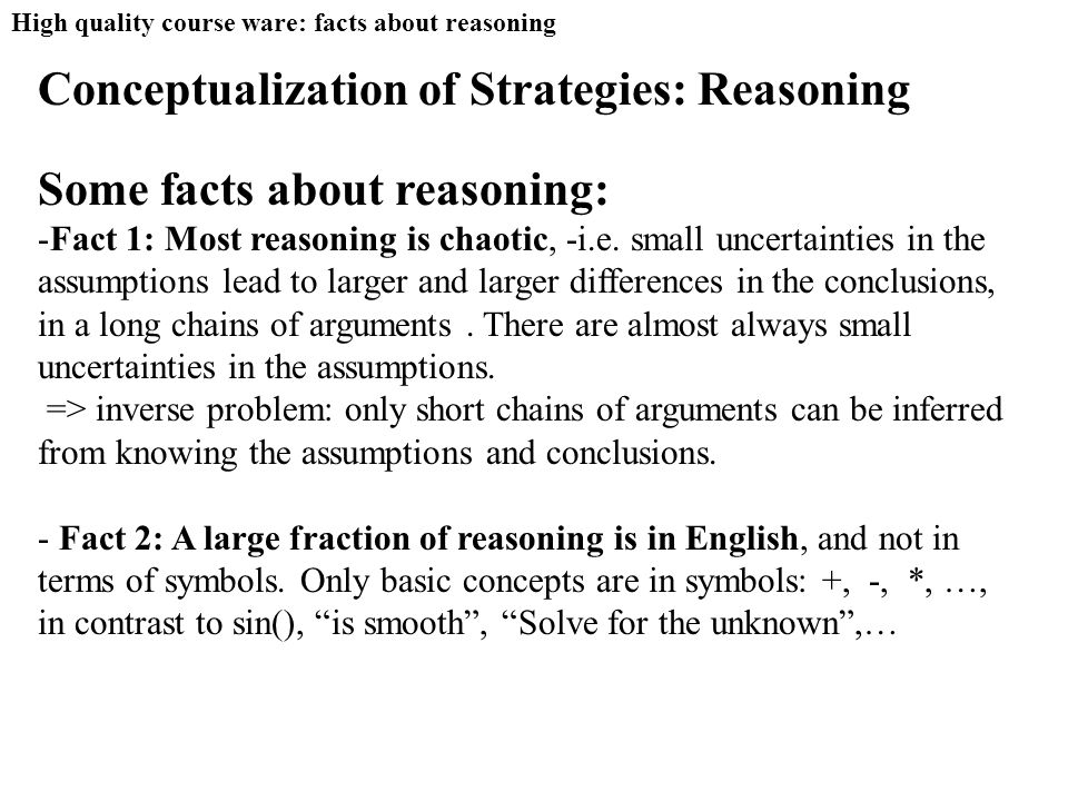 Conceptualization of Strategies: Reasoning Some facts about reasoning: -Fact 1: Most reasoning is chaotic, -i.e.