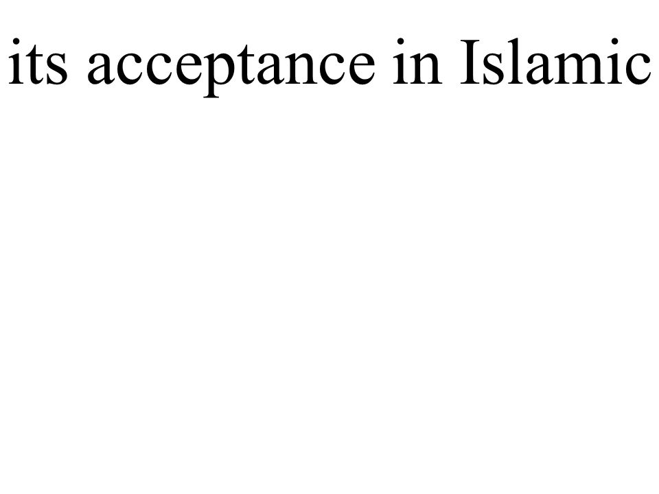 its acceptance in Islamic
