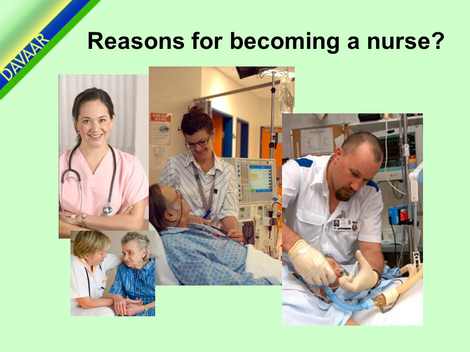 Reasons for becoming a nurse?