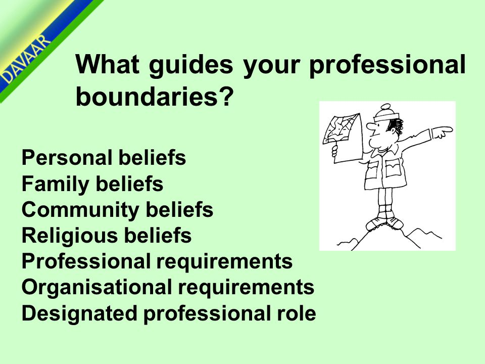 What guides your professional boundaries.