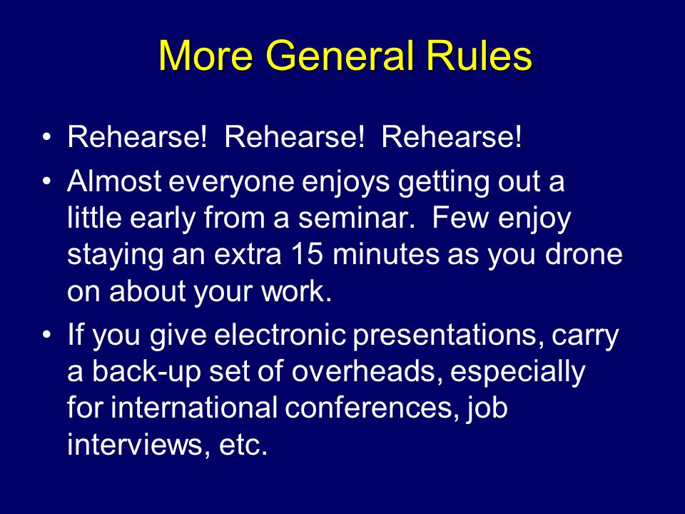 Rehearse. Rehearse. Rehearse. Almost everyone enjoys getting out a little early from a seminar.