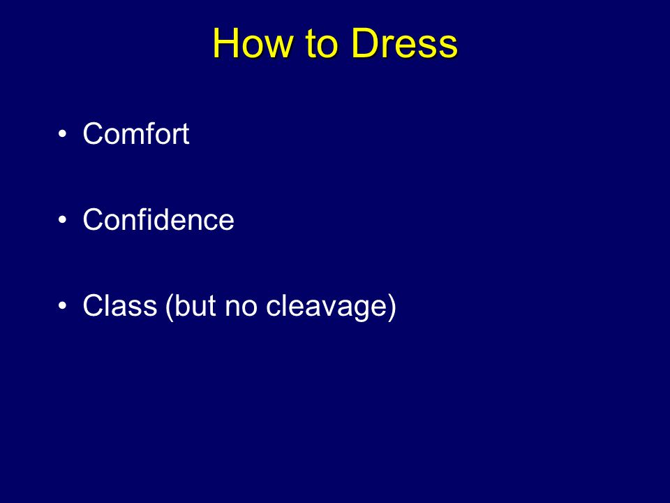How to Dress Comfort Confidence Class (but no cleavage)