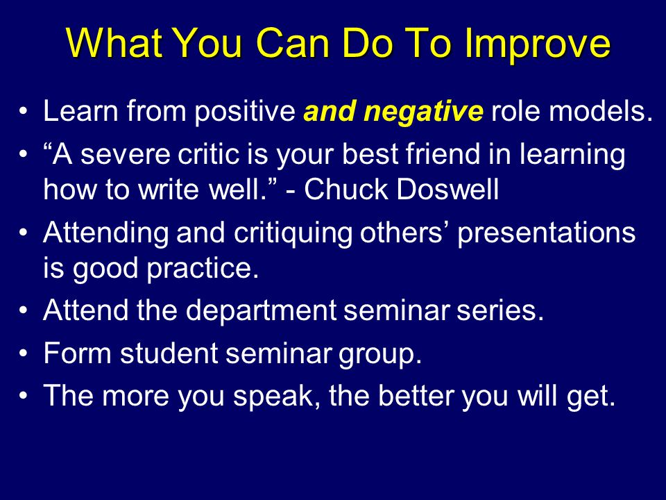 What You Can Do To Improve Learn from positive and negative role models.