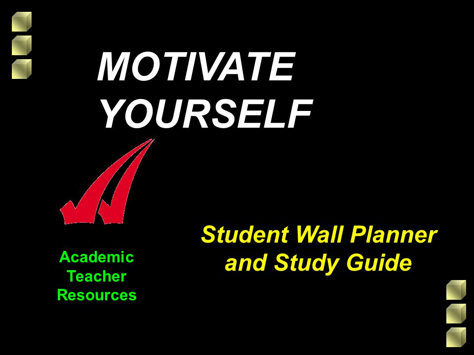 Academic Teacher Resources Student Wall Planner and Study Guide MOTIVATE YOURSELF
