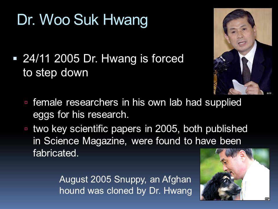 Dr.Woo Suk Hwang  24/11 2005 Dr.