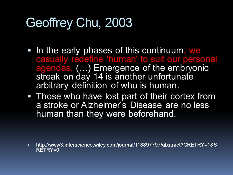 Geoffrey Chu, 2003  In the early phases of this continuum, we casually redefine 'human' to suit our personal agendas. (…) Emergence of the embryonic