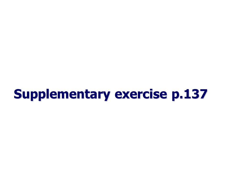 Supplementary exercise p.137