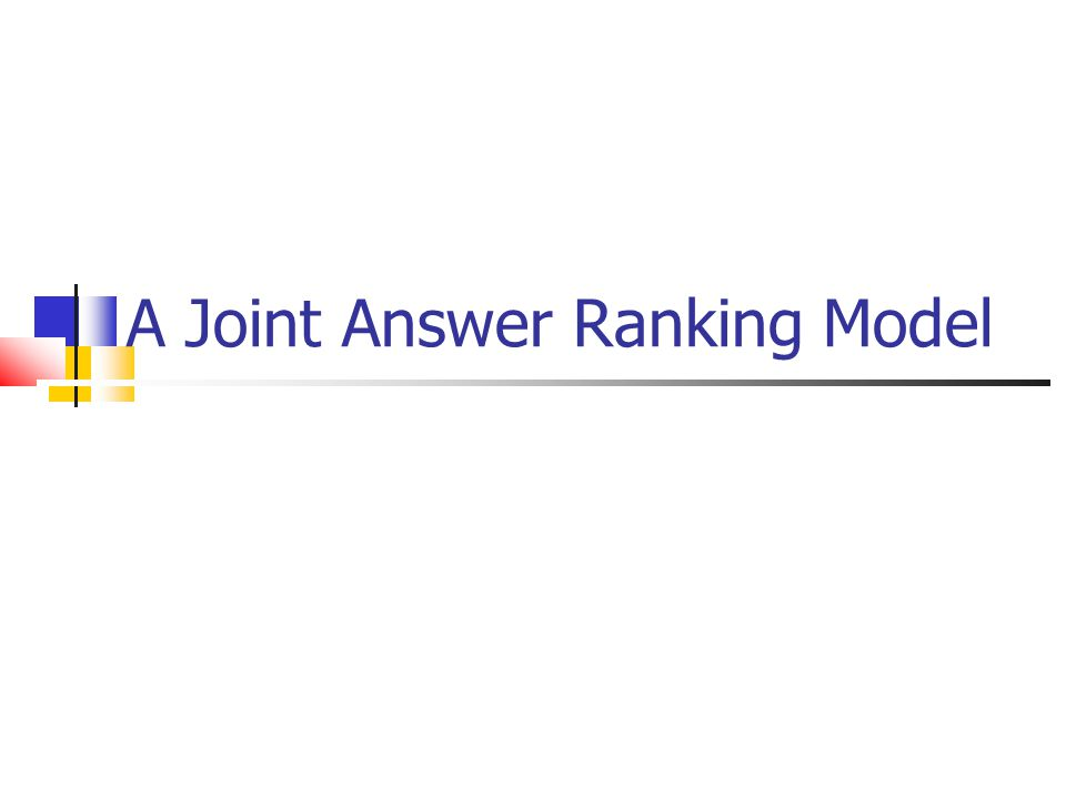 A Joint Answer Ranking Model
