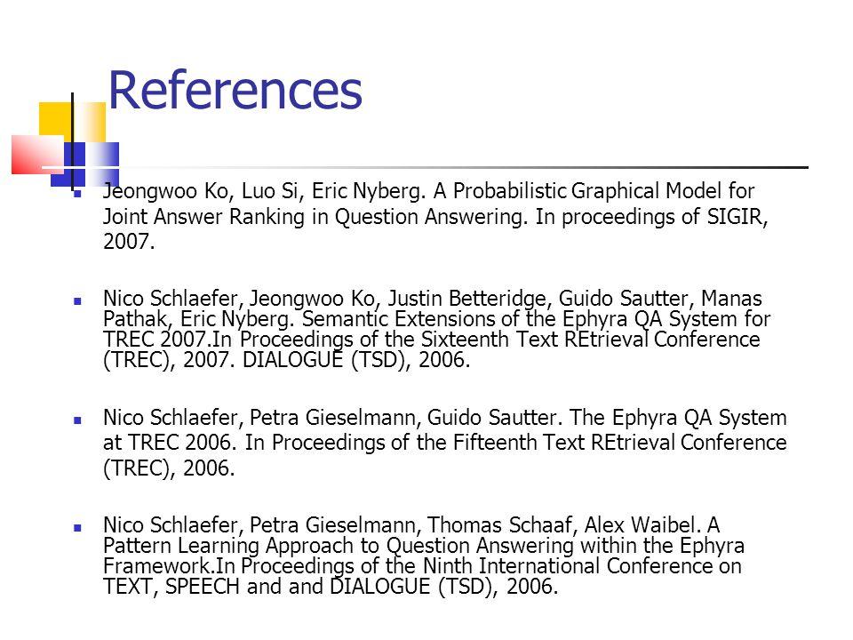 References Jeongwoo Ko, Luo Si, Eric Nyberg.