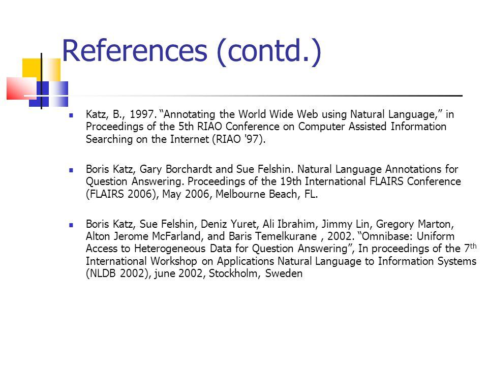 References (contd.) Katz, B., 1997.