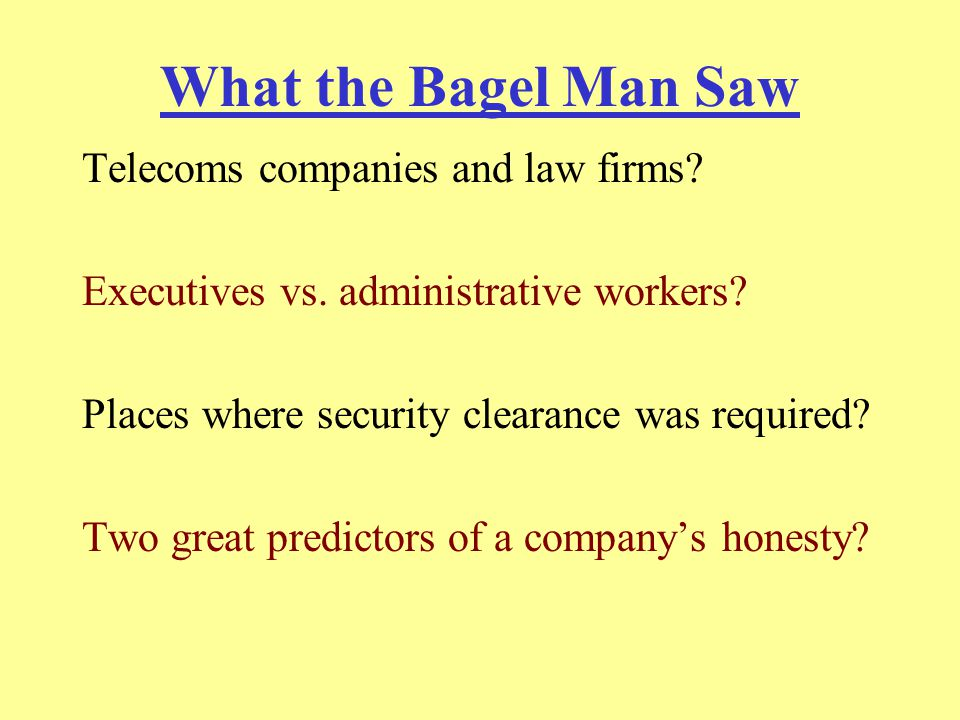 What the Bagel Man Saw Telecoms companies and law firms.
