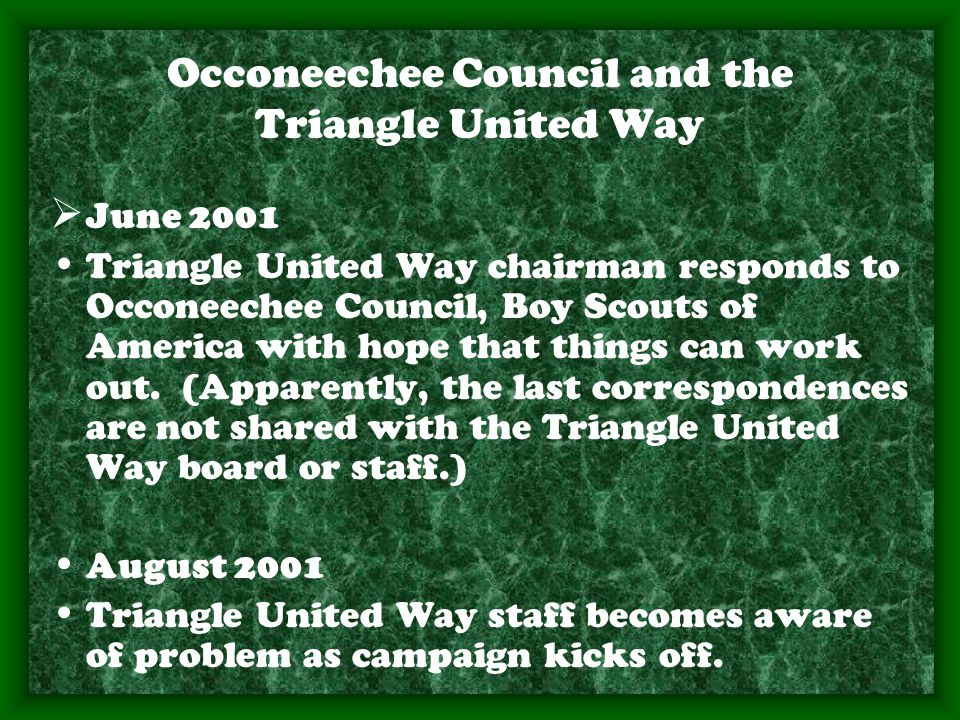 Occoneechee Council and the Triangle United Way  June 2001 Triangle United Way chairman responds to Occoneechee Council, Boy Scouts of America with hope that things can work out.