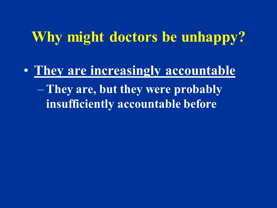 Why might doctors be unhappy.