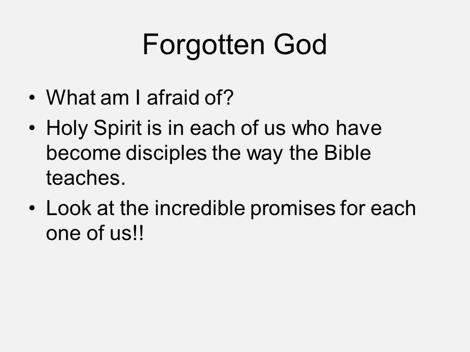 Forgotten God What am I afraid of.