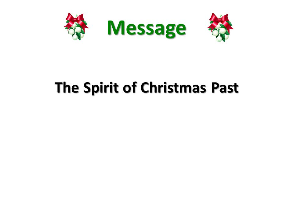 Message The Spirit of Christmas Past