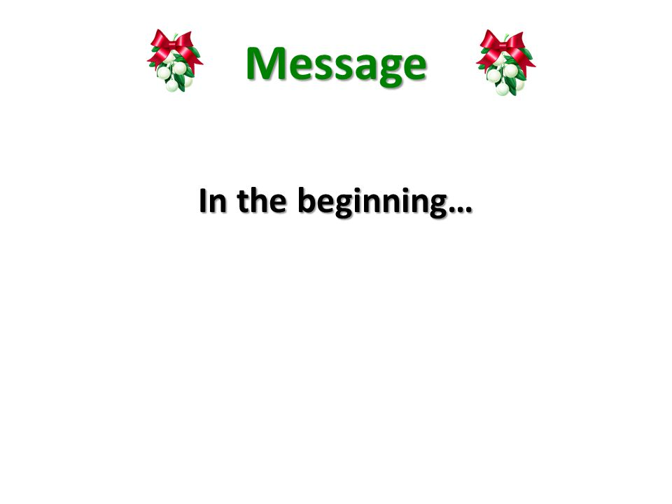 Message In the beginning…