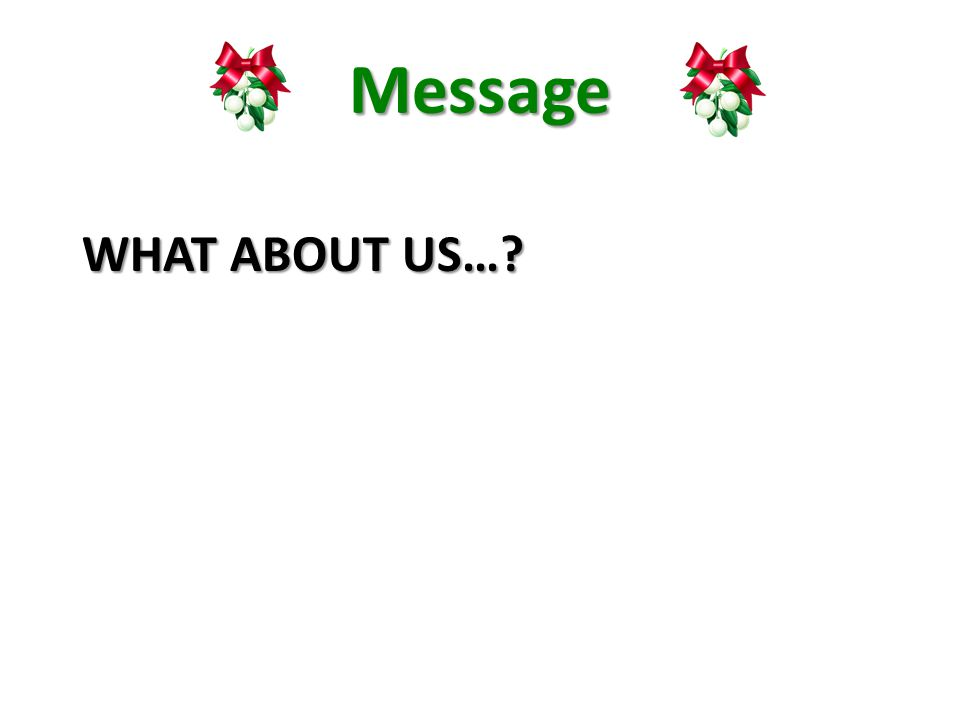 Message WHAT ABOUT US…