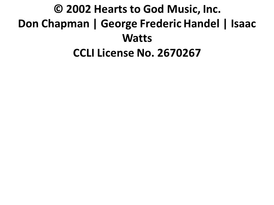 © 2002 Hearts to God Music, Inc.