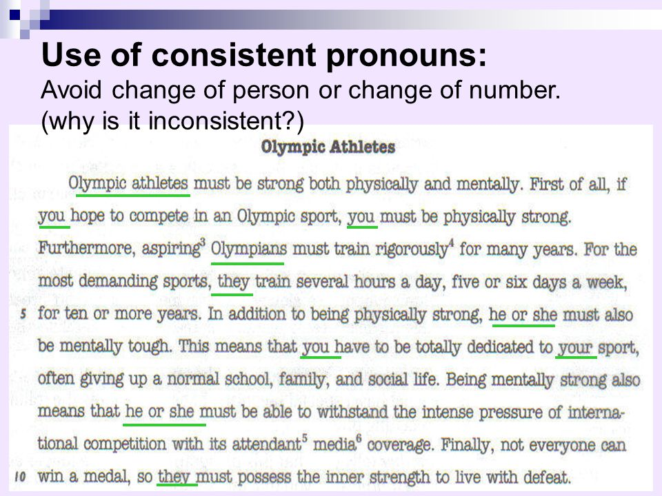 Use of consistent pronouns: Avoid change of person or change of number. (why is it inconsistent?)