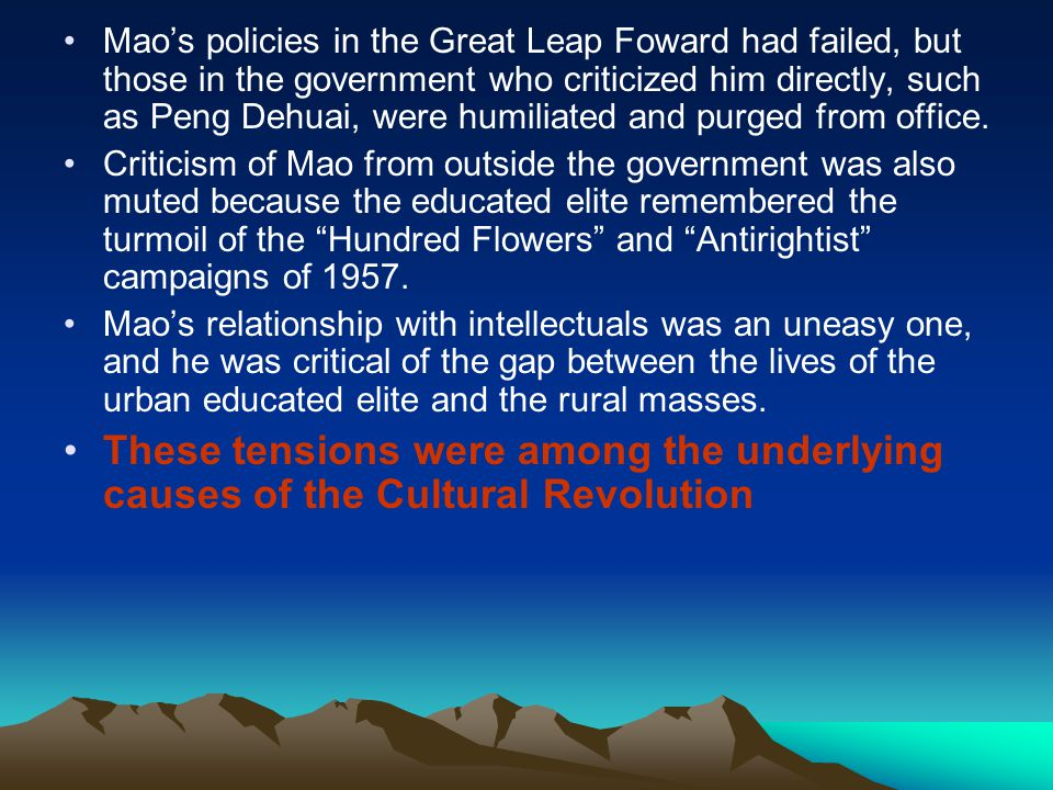 Mao's policies in the Great Leap Foward had failed, but those in the government who criticized him directly, such as Peng Dehuai, were humiliated and purged from office.
